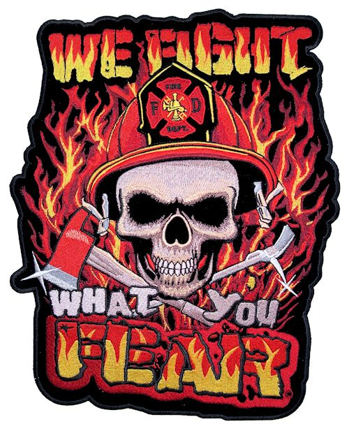 We fight what you fear fireman patch