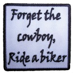 Forget the cowboy, ride a biker patch