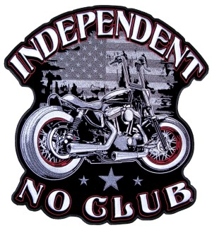 Independent no club biker patch