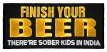 Finish your beer there are sober kids in India funny patch