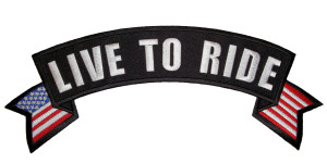 Live to ride patriotic rocker patch