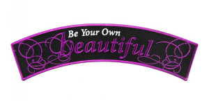 Be your own beautiful ladies rocker patch