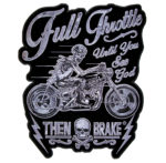 Full throttle until you see god then brake biker patch
