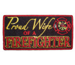Proud wife of a firefighter patch