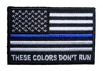 These colors dont run police thin blue line flag patch