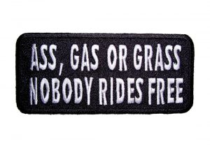 ass, gas or grass nobody rides free patch