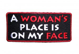a woman's place is on my face funny patch