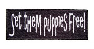 set them puppies free funny biker patch